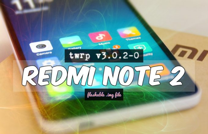 TWRP v3.0.2 Redmi Note 2