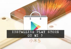 Method to Install Play Store on Mi 5