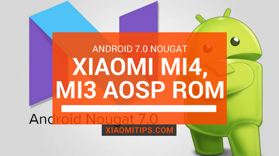 Android 7.0 Nougat For xiaomi MI3 MI4